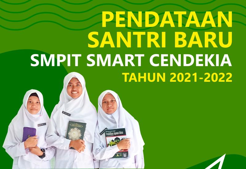 PENDATAAN SANTRI BARU SMPIT SMART CENDEKIA 2021/2022